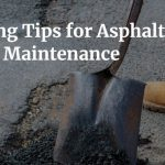 Spring Asphalt Maintenance Tips