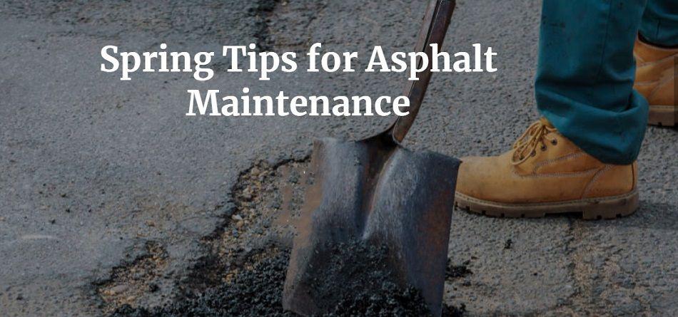Spring Asphalt Maintenance Tips